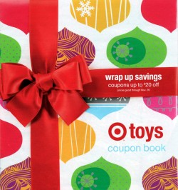This is the Target toy coupon book from last year.  Moy-ha-ha.  You coupons make me feel so empowered!